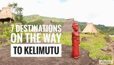 7 Places to See on the way to Kelimutu Crater Lake (Ende to Moni)