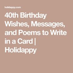 40th Birthday Wishes, Messages, and Poems to Write in a Card | Holidappy