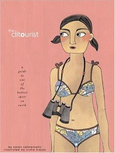 The Clitourist: A Guide to One of the Hottest Spots on Earth
