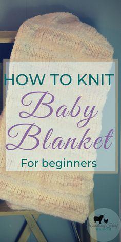 How To Knit A Baby Blanket For Beginners Simple Pattern - wie man eine babydecke für anfänger strickt einfaches muster - comment tricoter une couverture pour bébé pour les débutants Easy Knit Baby Blanket, Free Baby Blanket Patterns, Knitted Baby Blankets, Baby Patterns, Knitting Patterns Free, Knitted Afghans, Knit Patterns, Learn How To Knit, How To Purl Knit