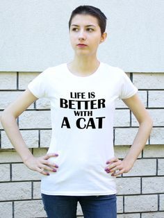 White T-shirt LIFE is BETTER with a CAT, tee with saying, with short sleeves, cotton print, gift for cat lover, cat shirts for women Funny Tee Shirts, Cat Shirts, Black And White T Shirts, Cat Lover Gifts, All You Need Is, Life Is Good, Short Sleeves, T Shirts For Women, Trending Outfits