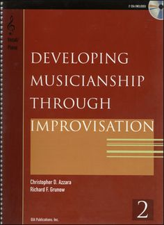 Developing musicianship through improvisation. 2, Vocal-Piano / Christopher D. Azzara, Richard F. Grunow