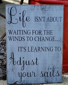 Original Design - The Sign Shoppe - Rustic Wood Nautical Boating Sailing Signs Positive Life Isn't About Waiting for Winds To Change Learning To Adjust Sails Inspirational Quotes Beach Sign Coastal Cottage Life Living Strength Graduation Gifts Teen Decor