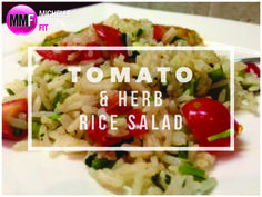 Healthy Recipe For Tomato & Herb Rice Salad   Michelle Marie Fit