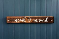 Wine Sign - Wedding Gift - Uncork and Unwind - Birthday Gift -  Mothers Day Gift - Gift for Her - Kitchen Decor - Wine Bar - Farmhouse Style