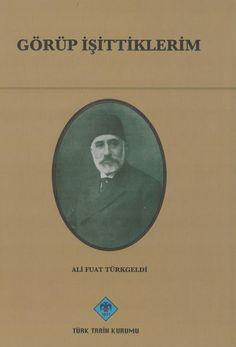 Ali Fuat Türkgeldi - Görüp İşittiklerim TTK, 1987, 339, Tarih Tıpkıçekim PDF, Clearscan  https://yadi.sk/i/oJlXrpC63M5Sg3