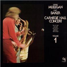 Gerry Mulligan/Chet Baker.  Title: The Carnegie Hall Concert