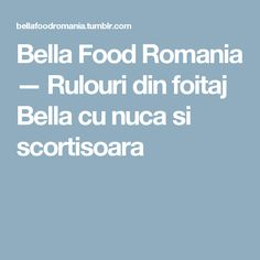 Bella Food Romania — Rulouri din foitaj Bella cu nuca si scortisoara