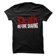 Death Before Shaving T Shirt, Hoodie, Sweatshirt