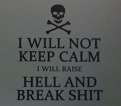 "Funny ""I will not keep calm..."""