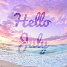 Hello July <3
