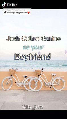 Josh as your Boyfriend🍢🥰