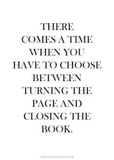 Others - Turning the page or closing the book  #Choose, #Time