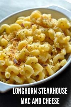 Make your own copycat recipe for the Longhorn Steakhouse Mac and cheese.   This takes 4 different types of cheese. Looking for a terrific dinner, look no further.