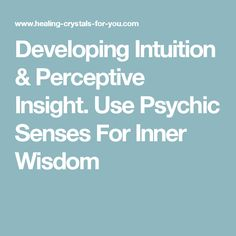 Developing Intuition & Perceptive Insight. Use Psychic Senses For Inner Wisdom