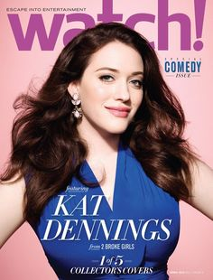 Kat Dennings (2 Broke Girls) on cover of Watch! Magazine.  She looks gorgeous and I love the colors.