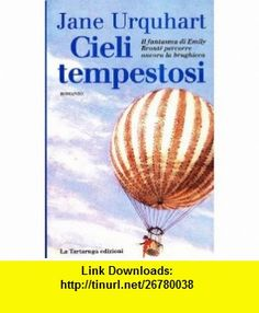 Cieli tempestosi (9788877382733) Jane Urquhart , ISBN-10: 8877382732  , ISBN-13: 978-8877382733 ,  , tutorials , pdf , ebook , torrent , downloads , rapidshare , filesonic , hotfile , megaupload , fileserve