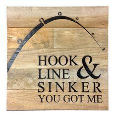 Hook Line & Sinker You Got Me - Reclaimed Wood Art Sign - 10-in x 10-in - Mellow Monkey