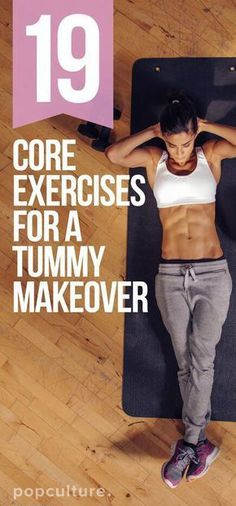 19 core exercises for a tummy makeover. Get flat abs with this ab workout. Popculture.com #abs #coreworkout #exercices #fitness #workout #tummy #flatbelly #corestrength