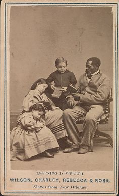 Learning is Wealth—Wilson, Charley, Rebecca, and Rosa, Slaves from New Orleans