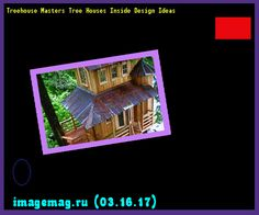 Treehouse Masters Tree Houses Inside Design Ideas 115406 - The Best Image Search