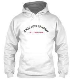 If You Love Someone, Let Them Nap Products from Minimal Wear   Teespring Navy Mom, Twitch Hoodie, Tee Shirts, Tees, Boutique Design, Younique, Hoodies, Sweatshirts, Order Prints