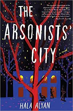 The Arsonists' City by Hala Alyan The Reader, The Journey, Whitney Houston, Pitch Perfect, Foster Care, Good New Books, This Book, Book Club Books, Books To Read