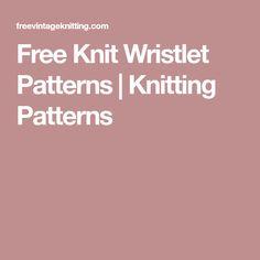 Free Knit Wristlet Patterns   Knitting Patterns Knitted Mittens Pattern, Knit Vest Pattern, Knit Mittens, Knitted Hats, Knitting Patterns, Crochet Patterns, Vintage Knitting, Free Knitting, Knitted Baby Blankets
