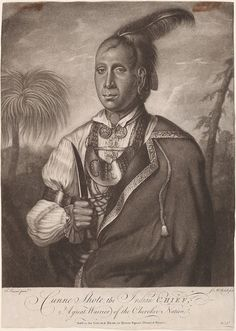 Cherokee Indian Chief | Cunne Shote, the Indian chief, a Great Warrior of the Cherokee Nation ...