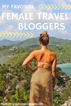 The absolute best female solo travel and digital lifestyle bloggers out there