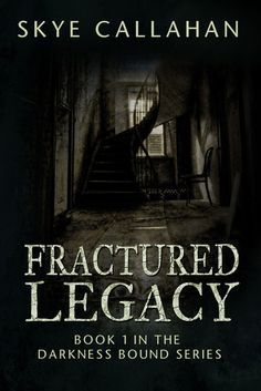 Mythical Books: Guest Post, Excerpt and Giveaway Fractured Legacy (Darkness Bound, #1) by Skye Callahan