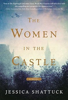 Moving and inspiring historical fiction books worth reading, including The Women In the Castle by Jessica Shattuck.