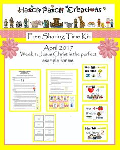 Free Sharing Time Kit:  April 2017 Week 1: Jesus Christ is the perfect example for me.