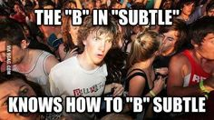 "Sudden Clarity Clarence: The ""b"" in ""subtle"""
