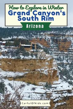 Visit an American icon at the Grand Canyon in northern Arizona. Explore the National Park in winter and experience the desert southwest with a dusting of snow. Get details on what to do, where to stay and where to eat during your winter visit to Grand Canyon National Park. #NPS #GrandCanyon #Arizona How to visit the Grand Canyon in Winter | Where to Stay in the Grand Canyon | What to do at the Grand Canyon in Winter