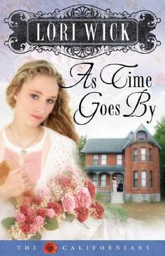 As Time Goes by (The Californians, #2) by Lori Wick