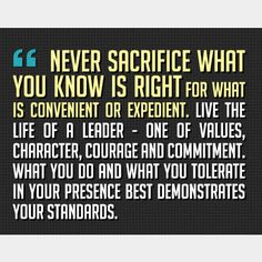 Never sacrifice what you know is right