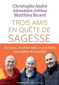 Trois amis en quête de sagesse - Christophe André - Librairie Mollat Bordeaux