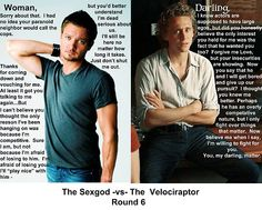 The Sexgod vs the Velociraptor        round 6     via Tumblr  Oh my god, these are so unhealthy--so horrible.