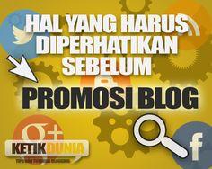 5 Hal Yang Harus Diperhatikan Sebelum Promosi Blog Agar Lebih Memaksimalkan Respon Pengunjung