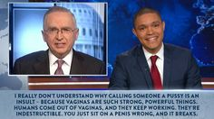 Trevor Noah on why 'pussy' should not be used as an insult. His netflix special was fantastic Issues In Society, Netflix Specials, Trevor Noah, The Daily Show, Nerd Humor, Who Runs The World, Social Activities, I Got You, Real Man