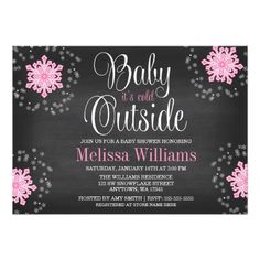 """An chic winter themed baby shower invitation. Featuring a script font with the phrase """"Baby It's Cold Outside"""", with pink and white snowflakes on a chalkboard background design. Modern and cute for a girl baby shower."""