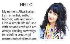 Meet Alisa Burke and her creative life, including her creations, projects with children, thoughts on creative process and putting it into practice, living within one's means and appreciating what one has.