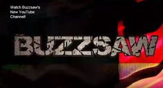 Enter The Buzzsaw: Sean Stone Presents Buzzsaw's New YouTube Channel