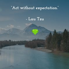 """""""Act without expectation.""""   - Lau Tzu http://www.diamondherbs.co/how-to-get-rid-of-bruises-fast-with-natural-home-remedies?utm_content=buffer546ce&utm_medium=social&utm_source=pinterest.com&utm_campaign=buffer"""