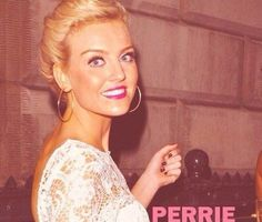 Perrie Edwards. She is so pretty.