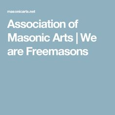 Association of Masonic Arts | We are Freemasons