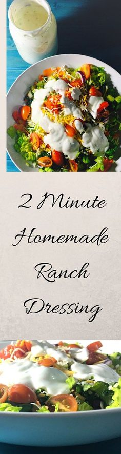 2 minute Homemade Ranch Dressing This recipe for fresh homemade ranch dressing could not be any simpler. There is even a quick video tutorial on how to make homemade ranch dressing this ranch dressing recipe is perfect for any salad.