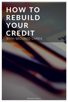 credit cards to rebuild your credit score