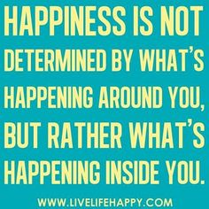 Happiness quote via www.LiveLifeHappy.com #quotes - ☮k☮ Amazing Quotes, Great Quotes, Quotes To Live By, Inspirational Quotes, Live Life Happy, Stay Happy, Happy Thoughts, Positive Thoughts, Deep Thoughts